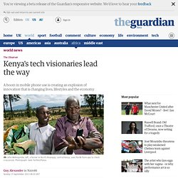 Kenya's tech visionaries lead the way | World news | The Observer