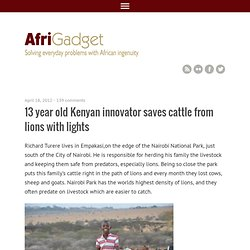 13 year old Kenyan innovator saves cattle from lions with lights