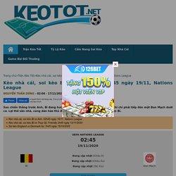 Kèo nhà cái, soi kèo Bỉ vs Đan Mạch 02h45 ngày 19/11, Nations League