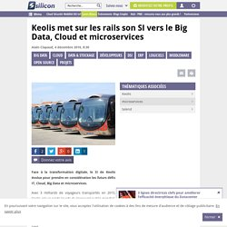 Keolis met sur les rails son SI vers le Big Data, Cloud et microservices