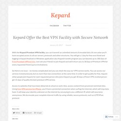 Kepard Offer the Best VPN Facility with Secure Network