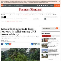 Kerala floods claim 42 lives, 100,000 in relief camps; UAE issues advisory