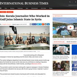 Isis: Kerala Journalist Who Worked in Gulf Joins Islamic State in Syria