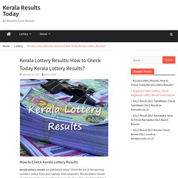 Kerala Lottery Results: How to Check Today Kerala Lottery Results?