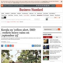 Kerala rains: Kerala on 'yellow alert, IMD predicts heavy rains on September 25'