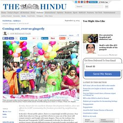 Kerala state view: Coming out, ever so gingerly