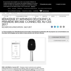 Kérastase et Withings dévoilent la première brosse connectée au CES 2017 - Co...