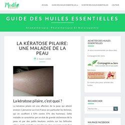 La kératose pilaire: Une maladie de la peau