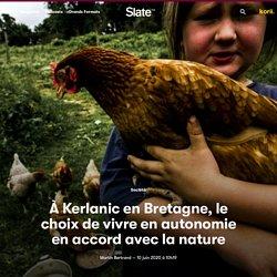 À Kerlanic en Bretagne, le choix de vivre en autonomie en accord avec la nature