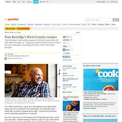 Tom Kerridge's West Country recipes