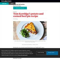 Tom Kerridge's potato and corned beefpie recipe