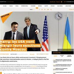 Kerry: les USA vont élargir leurs sanctions contre Moscou