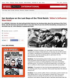 Ian Kershaw on the Last Days of the Third Reich: 'Hitler's Influence Was Fatal' - SPIEGEL ONLINE - News - International
