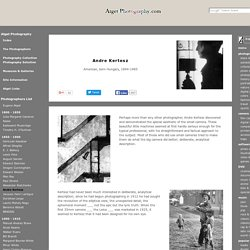 Andre Kertesz / Biography & Images - Atget Photography.com / Videos Books & Quotes