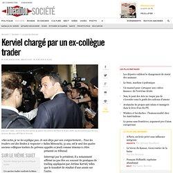 Kerviel chargé par un ex-collègue trader