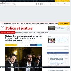 Jérôme Kerviel condamné en appel à payer 1million d'euros à la Société générale