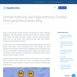 Domain Authority Dan Page Authority, Fondasi Penunjang Kesuksesan BlogJayaSEO