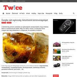 Üvegbe zárt egészség: készítsünk körömvirágolajat - Twice.hu