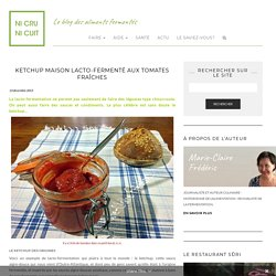 Ketchup maison lacto-fermenté aux tomates fraîches