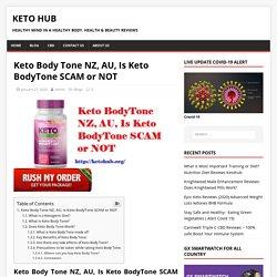 Keto Body Tone NZ, AU, Is Keto BodyTone SCAM or NOT