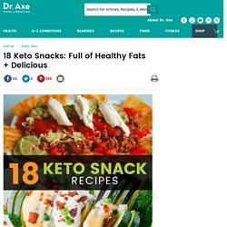 18 Keto Snacks: Full of Healthy Fats + Delicious