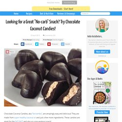 "Looking for a Great ""No-carb"" Snack? Try Chocolate Coconut Candies!"
