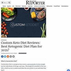 Custom Keto Diet Reviews: Best Ketogenic Diet Plan for 2021?