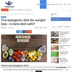 The ketogenic diet for weight loss - is keto diet safe? - Beauty & Fitness