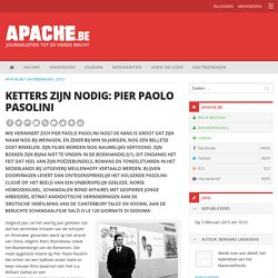 Ketters zijn nodig: Pier Paolo Pasolini - Apache.be