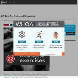 22 Kick-Ass Kettlebell Exercises | Greatist.comHealth and Fitness Articles