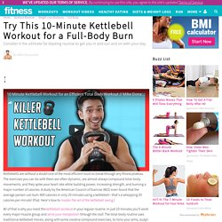 10-Minute Kettlebell Workout for a Full-Body Burn - Kettlebell Workouts