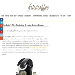 Keurig K45 Elite Single Cup Brewing System Review