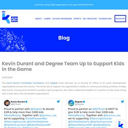Kevin Durant and Degree Team Up to Support Kids in the Game