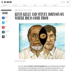 Kevin Kelly and Steven Johnson on Where Ideas Come From
