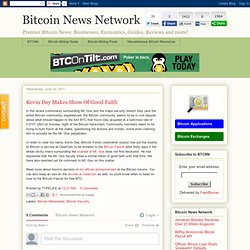 Bitcoin News Network: Kevin Day Makes Show Of Good Faith