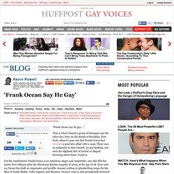 Kevin Powell: 'Frank Ocean Say He Gay'