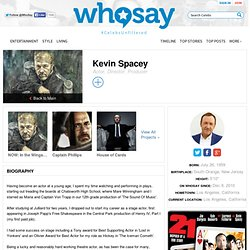 Kevin Spacey's Bio on WhoSay