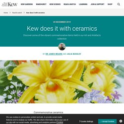 Kew does it with ceramics