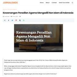 Kewenangan Peradilan Agama Mengadili Non Islam di Indonesia