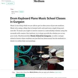 Drum Keyboard Piano Music School Classes in Gurgaon