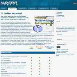 Perfect Keyboard - Windows automation and macros with hotkeys, keystrokes, keyboard macros, mose macros, macro recorder and more.