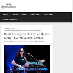 Keyboard Legend Geddy Lee: Rush's Many-Layered Musical Genius