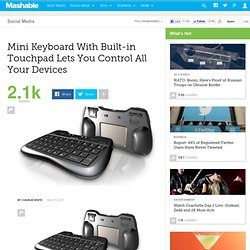 Mini Keyboard With Built-in Touchpad Lets You Control All Your Devices