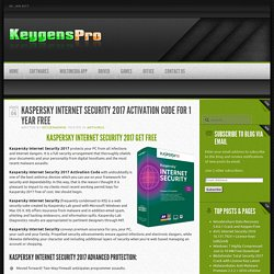 Keygenspro Kaspersky Internet Security 2017 Activation Code For 1 Year Free