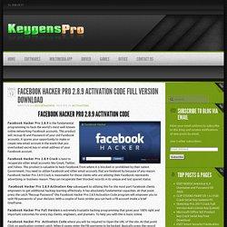 Keygenspro Facebook Hacker Pro 2.8.9 Activation Code Full Version Download
