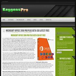 Keygenspro Microsoft Office 2016 Pro Plus Beta ISO Latest Free