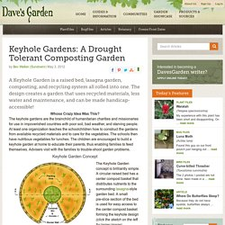 Keyhole Gardens: A Drought Tolerant Composting Garden - Dave's Garden