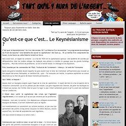 Qu'est ce que c'est... Le Keynésianisme?