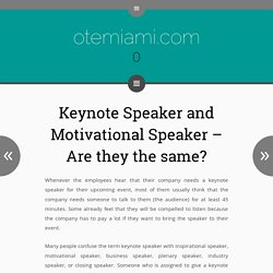 Keynote Speaker and Motivational Speaker – Are they the same?