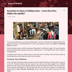Keypoints to Open a Clothing Store - Lower the Price, Higher the Quality!